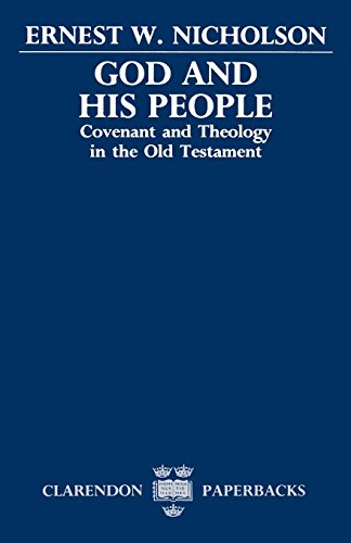 God and His People: Covenant and Theology in the Old Testament (Clarendon Paperbacks)