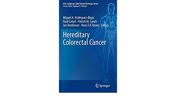 Hereditary Colorectal Cancer: 5 (MD Anderson Solid Tumor Oncology Series)