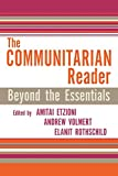 img - for The Communitarian Reader: Beyond the Essentials (Rights & Responsibilities) book / textbook / text book