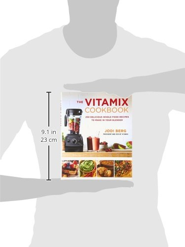 The Vitamix Cookbook: 250 Delicious Whole Food Recipes to Make in Your Blender: Amazon.es: Jodi Berg: Libros en idiomas extranjeros