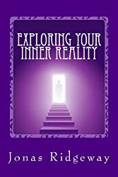 Exploring Your Inner Reality: A Guidebook for Out-of-Body Travel