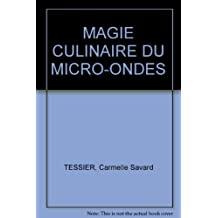 MAGIE CULINAIRE DU MICRO-ONDES