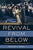"Brannon D. Ingram, ""Revival from Below: The Deoband Movement and Global Islam"" (U California Press, 2018)"