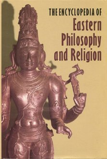 The Encyclopedia of Eastern Philosophy and Religion: Buddhism, Hinduism, Taoism, Zen