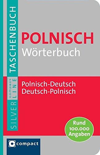 Compact Wörterbuch Polnisch: Polnisch-Deutsch / Deutsch-Polnisch. Rund 100.000 Angaben (Compact SilverLine Taschenbuch)