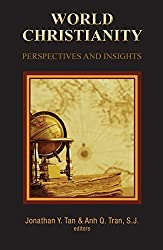 World Christianity: Perspectives and Insights by Jonathan Y. Tan (2016-04-13)