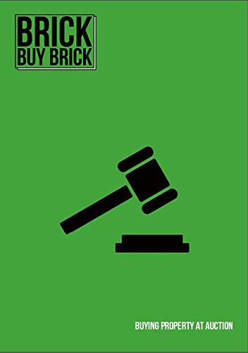 Buying Property At Auction: All You Need to Know About Investing at Auction (Brick Buy Brick Book 9)