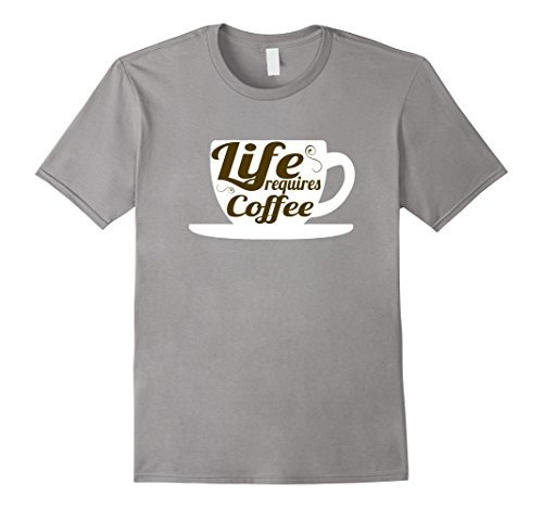 Men's Life Requires Coffee Novelty Funny Sayings Fashion ...