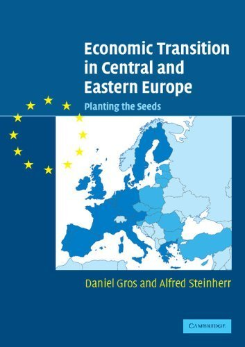 Economic Transition in Central and Eastern Europe: Planting the Seeds by Daniel Gros (2004-05-03) ebook