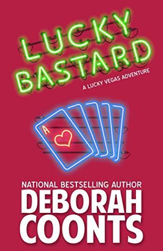 Lucky Bastard (The Lucky O'Toole Vegas Adventure Series) (Volume 4)
