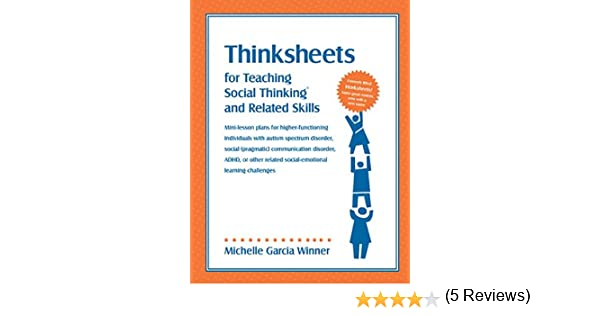 Thinksheets for Teaching Social Thinking and Related Skills ...