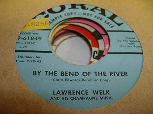 LAWRENCE WELK 45 RPM By the Bend Of the River / Keyboard Serenade