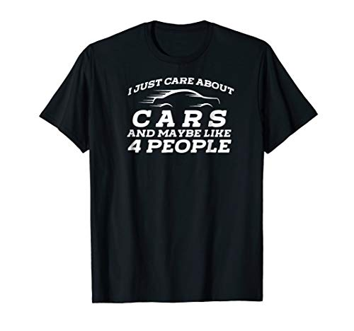 I Just Care About Cars T-Shirt Funny Car Speed Highway Tee