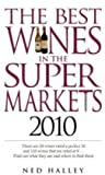The Best Wines in the Supermarkets 2010, Ned Halley, 0572035357