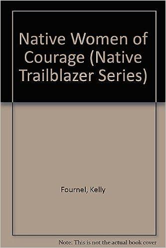 Native Women of Courage (Native Trailblazer Series)