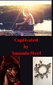 Captivated (Hope and Magic Book 1) by [Steel, Amanda]