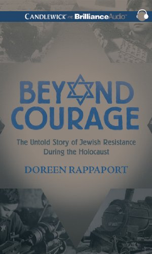 Beyond Courage: The Untold Story of Jewish Resistance During the Holocaust by Brand: Candlewick on Brilliance Audio