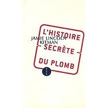 Histoire secrète du plomb (L')