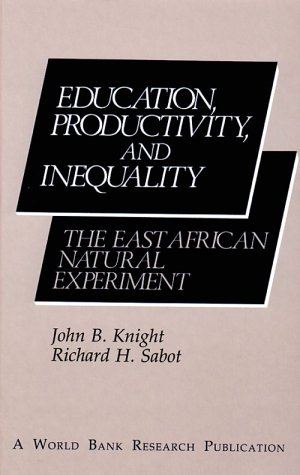 Books : Education, Productivity, and Inequality: The East African Natural Experiment (A World Bank Research Publication)