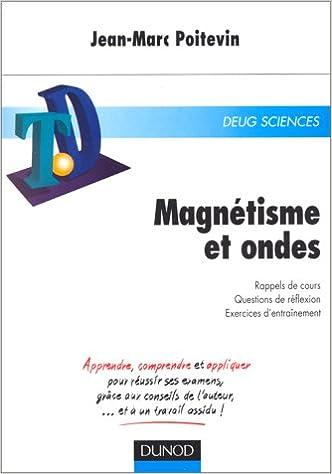 Télécharger en ligne MAGNETISME ET ONDES DEUG SCIENCES. Rappels de cours, Questions de réflexion, Exercices d'entraînement pdf ebook