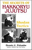 The Secrets of Hakkoryu Jujutsu, Dennis G. Palumbo, 0873644220