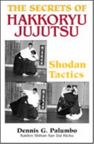 The Secrets Of Hakkoryu Jujutsu: Shodan Tactics