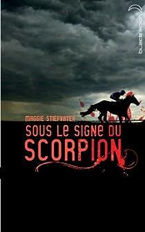 Sous le signe du scorpion par Stiefvater