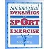 Sociological Dynamics of Sport and Exercise, Bryant, James E. and McElroy, Mary, 0895823284
