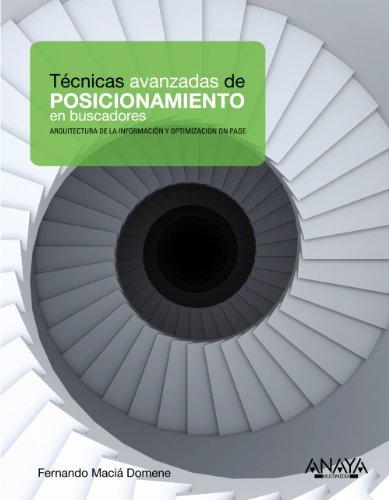 Descargar Libro Técnicas Avanzadas De Posicionamiento En Buscadores Fernando Maciá Domene