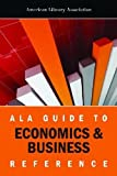 img - for ALA Guide to Economics and Business Reference book / textbook / text book