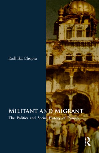 Download Militant and Migrant: The Politics and Social History of Punjab Pdf
