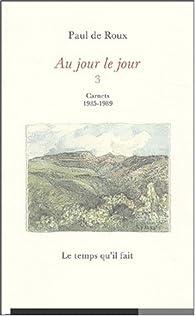 Télécharger Au jour le jour carnets III (1985-1989) PDF Livre Paul de Roux