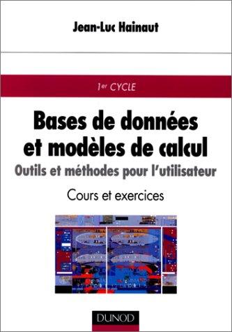 Bases de données et modèles de calcul : outil et méthodes pour l'utilisation Broché – 25 février 2000 Hainaut Dunod 2100045539 Base de données