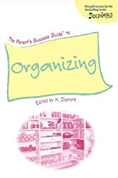 The Parent's Success Guide to Organizing (For Dummies (Lifestyles Paperback))