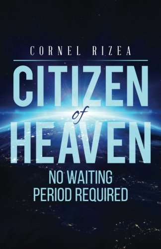 CITIZEN of HEAVEN: No Waiting Period Required