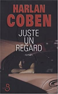 Juste un regard : [roman], Coben, Harlan