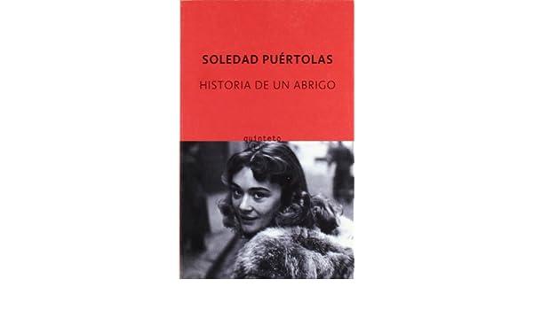 HISTORIA DE UN ABRIGO (Q): SOLEDAD PUERTOLAS: 9788497111386: Amazon.com: Books