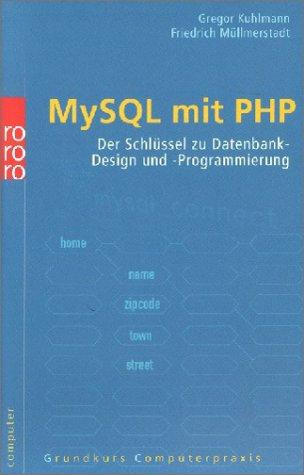 MySQL mit PHP: Der Schlüssel zu Datenbank-Design und -Programmierung