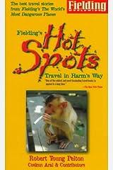 Fielding's Hot Spots: Travel in Harm's Way (Fielding Travel Guides) Paperback
