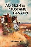 Ambush at Mustang Canyon, Mike Kearby, 0978842200