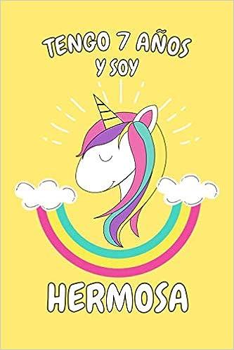 Tengo 7 Años Y Soy Hermosa: Cuaderno De Unicornio Rosa ...