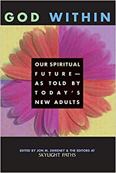 God within: Our Spiritual Future - as Told by Today's New Adults