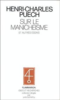 Sur le manichéisme : Et autres essais par Henri-Charles Puech
