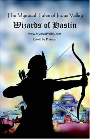 The Mystical Tales of Indus Valley: Wizards of Hastin