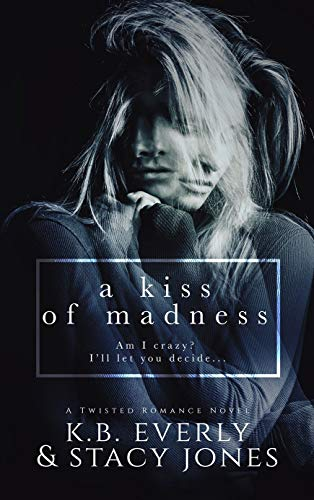 A Kiss Of Madness by [Jones, Stacy, Everly, K.B.]