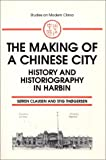 The Making of a Chinese City, Soren Clausen and Stig Thøgersen, 1563244764