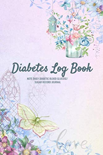 Diabetes Log Book Note Daily Diabetic Blood Glucose/ Sugar Record Journal: Easy Tracking of Meals, Blood Sugar and Insulin with Notes - A Food Diary for Diabetics (Blood Sugar And Blood Pressure Tracking Chart)