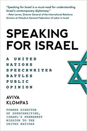 8635bc2728024 Speaking for Israel: A United Nations Speechwriter Battles Public Opinion  Hardcover – Jul 16 2019