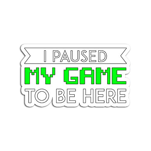 Hand Wooden Customizable Sticker I Paused My Game to Be Here Stickers for Personalize (3 pcs/Pack)