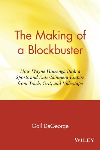 the-making-of-a-blockbuster-how-wayne-huizenga-built-a-sports-and-entertainment-empire-from-trash-gr
